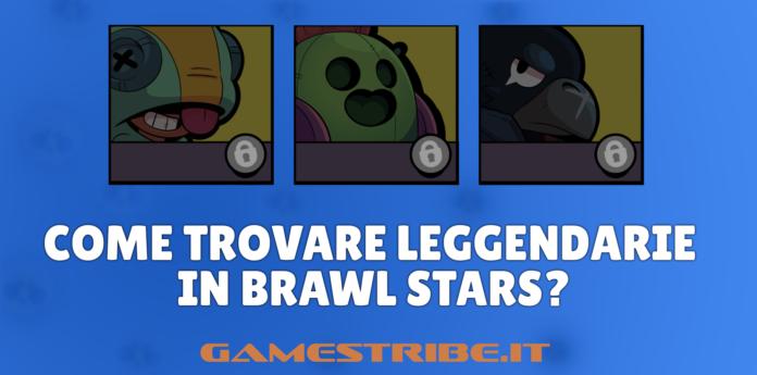 Come trovare le Leggendarie in Brawl Stars